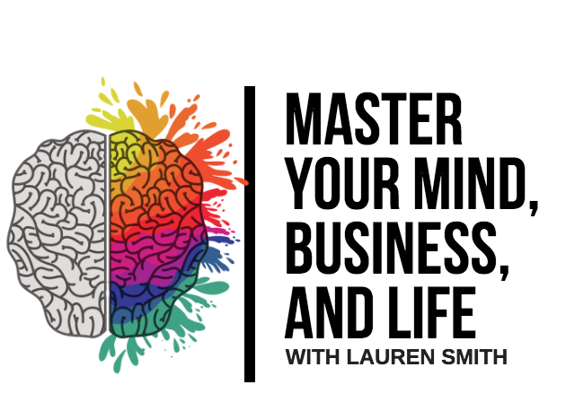 Master Your Mind, Business & Life