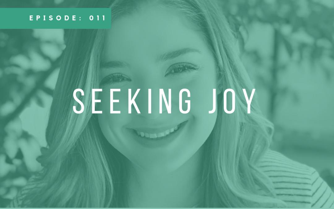 Episode 011: Seeking Joy with Sydney Weiss
